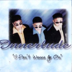 Innerlude - I Don't Wanna Go On