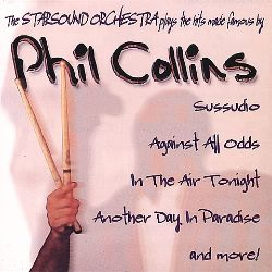 Plays the Hits Made Famous by Phil Collins - Starsound Orchestra