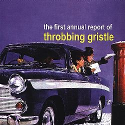 The First Annual Report of Throbbing Gristle