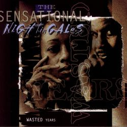 The Sensational Nightingales - Wasted Years