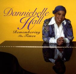 Danniebelle Hall - Remembering the Times