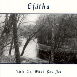 Efatha - This Is What You Get