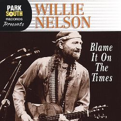 Willie Nelson - Blame It on the Times