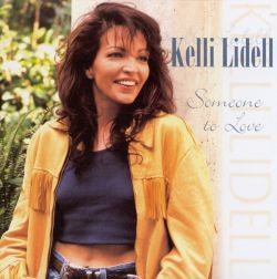 Kelli Lidell - Someone to Love