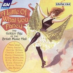 A Little of What You Fancy: The Golden Age of the Music Hall