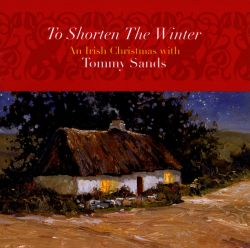 To Shorten the Winter: An Irish Christmas with Tommy Sands