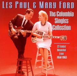 Les Paul & Mary Ford - The Columbia Singles Collection