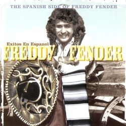 Freddy Fender - Exitos en Espanol: The Spanish Side of Freddy Fend