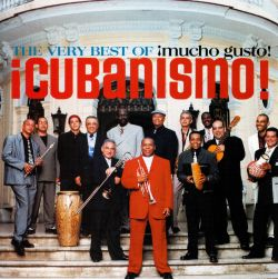 The Very Best of ¡Cubanismo!: ¡Mucho Gusto!