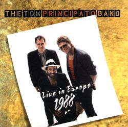 Tom Principato Band - Live in Europe 1988