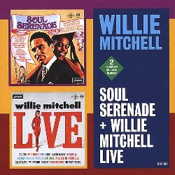 Willie Mitchell - Soul Serenade/Willie Mitchell Live