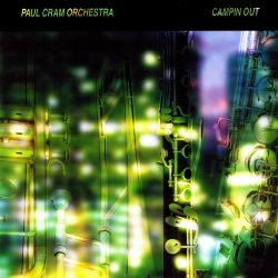 Paul Cram Orchestra - Campin Out