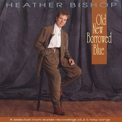 Heather Bishop - Old New Borrowed Blue