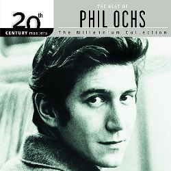 20th Century Masters: The Millennium Collection: Best of Phil Ochs