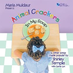 Maria Muldaur - Animal Crackers in My Soup: The Songs of Shirley Temple