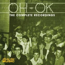 Oh-OK - The Complete Recordings