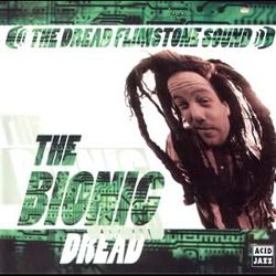 The Bionic Dread