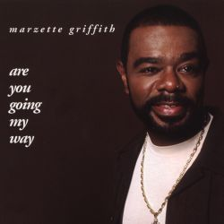Are You Going My Way - Marzette Griffith