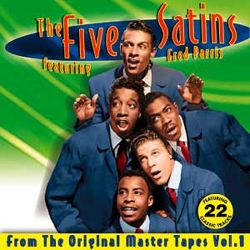 The Five Satins - The Original Master Tapes Collection, Vol. 1