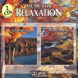 Music for Relaxation: Golden Pond and Wind Chimes