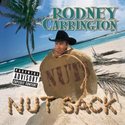 rodney carrington letter to my penis nut sack rodney songs reviews credits 24516