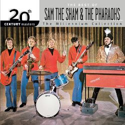 Sam the Sham & the Pharaohs - 20th Century Masters - The Millenium Collection: Best of Sam The Sham & the Pharaohs