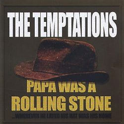 Papa Was A Rolling Stone The Temptations Songs