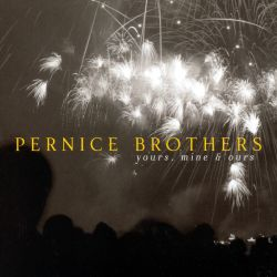 The Pernice Brothers - Yours, Mine & Ours