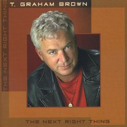 the next right thing t graham brown songs reviews credits allmusic. Black Bedroom Furniture Sets. Home Design Ideas