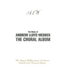 The Music of Andrew Lloyd Webber: The Choral Album