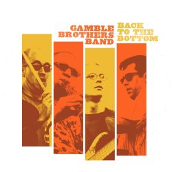 Gamble Brothers Band - Back to the Bottom