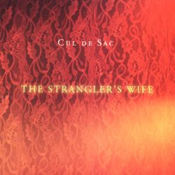 Cul de Sac - The Strangler's Wife