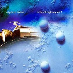 Edgar Froese - Ambient Highway, Vol. 1