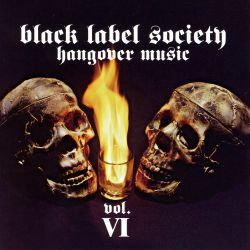 Black Label Society / Zakk Wylde - Hangover Music Vol. 6