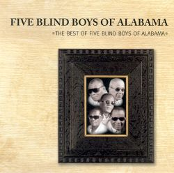 The Best of the Five Blind Boys of Alabama [Liquid 8]