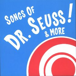 Songs of Dr. Seuss & More