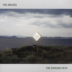The Bruces - The Shining Path
