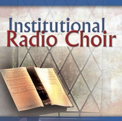 Institutional Radio Choir - He Holdeth the Reins