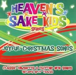 The Heaven's Sake Kids - Joyful Christmas Songs