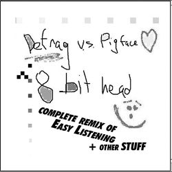 Pigface - 8 Bit Head: Complete Remix of Easy Listening + Other Stuff