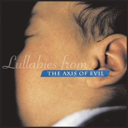 Lullabies from the Axis of Evil