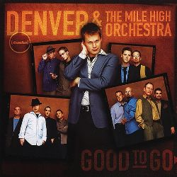 Good to Go - Denver & the Mile High Orchestra