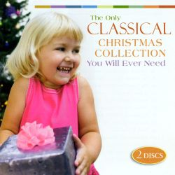 The Only Classical Christmas Collection You Will Ever Need [Compendia Music Group]