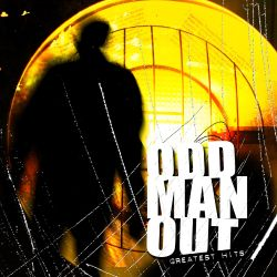 Odd Man Out - Greatest Hits