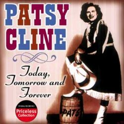Patsy Cline - Today, Tomorrow and Forever [Collectables]