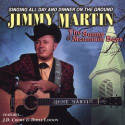 Jimmy Martin - Singing All Day and Dinner on the Ground