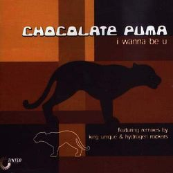Chocolate Puma - I Wanna Be U