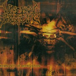 Remnants of Deprivation - Visceral Bleeding