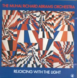 Muhal Richard Abrams / The Muhal Richard Abrams Orchestra - Rejoicing with the Light
