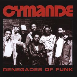 Cymande - Renegades of Funk